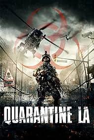 Quarantine L.A. (2016) Poster - Movie Forum, Cast, Reviews
