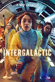 Sharon Duncan-Brewster, Eleanor Tomlinson, and Savannah Steyn in Intergalactic (2021)