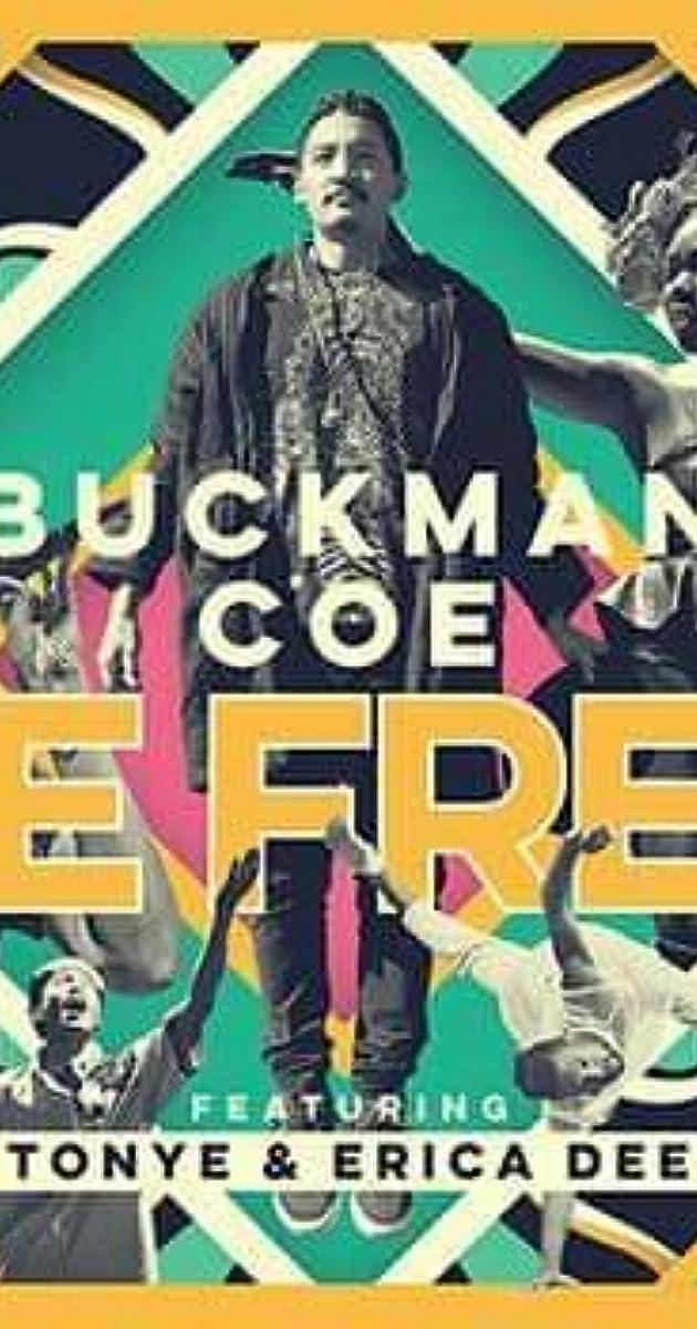 Buckman Coe: Be Free (Video 2018) - IMDb