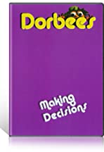 Dorbees: Making Decisions