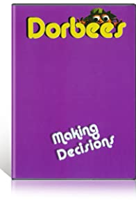 Primary photo for Dorbees: Making Decisions
