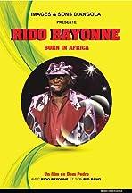 Rido Bayonne, Born in Africa