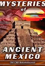 Mysteries of Ancient Mexico