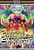2 Everything 2 Terrible 2: Tokyo Drift