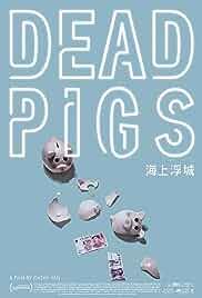Dead Pigs (2021) HDRip english Full Movie Watch Online Free MovieRulz