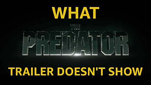 What 'The Predator' Trailer Doesn't Show