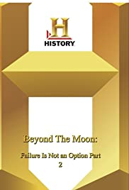 Beyond the Moon: Failure Is Not an Option 2 Poster