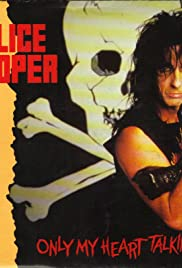 Alice Cooper: Only My Heart Talkin' Poster