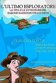 Download L' ultimo esploratore - vita e avventure del barone Franchetti (2013) Movie