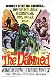 These Are the Damned (1962) Poster - Movie Forum, Cast, Reviews