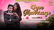 Love Marriage (2020 Video)