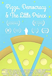 Pizza, Democracy & the Little Prince Poster