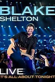 Blake Shelton Live: It's All About Tonight (2010)