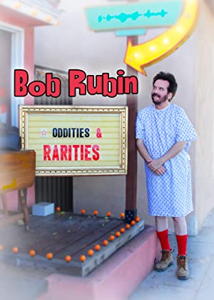 Bob Rubin: Oddities and Rarities