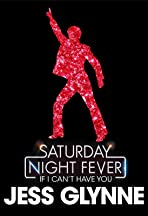 Jess Glynne: If I Can't Have You - Saturday Night Fever