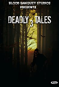 Primary photo for Deadly Tales III