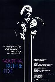 Martha, Ruth & Edie (1988)