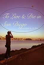 To Live & Die in San Diego