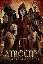 Atrocity: Die gottlosen Jahre Poster