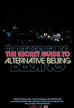 The Secret Guide to Alternative Beijing