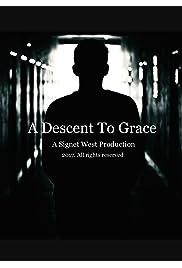 A Descent to Grace