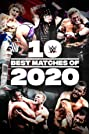The Best of WWE: 10 Best Matches of 2020 (2020) Poster