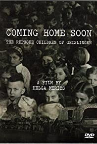 Primary photo for Coming Home Soon - The Refugee Children of Geislingen