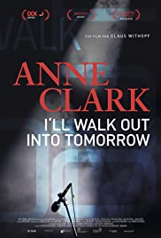 Watch Anne Clark: I'll walk out into tomorrow (2018) Fmovies