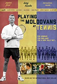 Playing the Moldovans at Tennis(2012) Poster - Movie Forum, Cast, Reviews