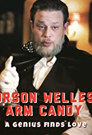Orson Welles: Arm Candy Poster