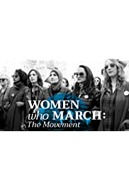 Women Who March: The Movement