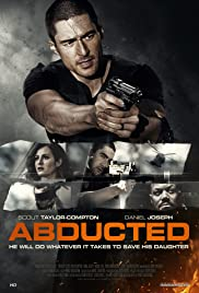 Abducted (2018) Poster - Movie Forum, Cast, Reviews