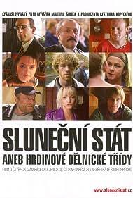 Slunecní stát aneb hrdinové delnické trídy (2005)