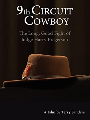 9th Circuit Cowboy – The Long, Good Fight of Judge Harry Pregerson