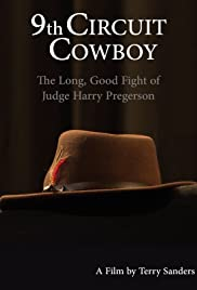 9th Circuit Cowboy: The Long, Good Fight of Judge Harry Pregerson