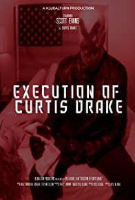Primary photo for The Execution of Curtis Drake
