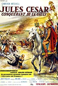 Giulio Cesare, il conquistatore delle Gallie Poster - Movie Forum, Cast, Reviews