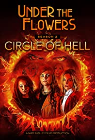 Primary photo for Under the Flowers: Circle of Hell