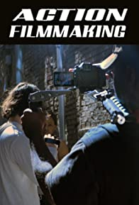 Primary photo for Action Filmmaking