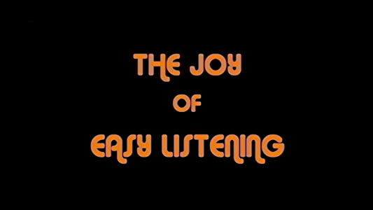 Watch free hd movies The Joy of Easy Listening [640x640]