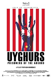Uyghurs: Prisoners of the Absurd Poster