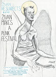 New movies Zivan Makes a Punk Festival by Ognjen Glavonic [[movie]