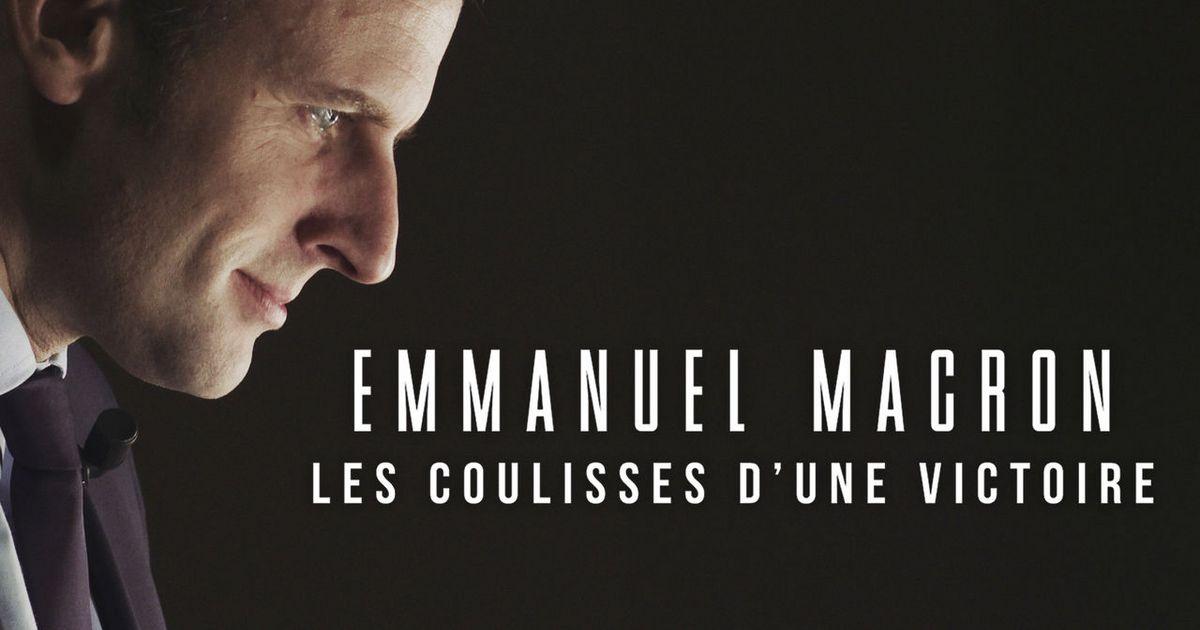Emmanuel Macron Les Coulisses D Une Victoire 2017