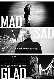 Mad Sad Glad Poster