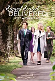 Signed, Sealed, Delivered: Lost Without You (2016) Poster - Movie Forum, Cast, Reviews