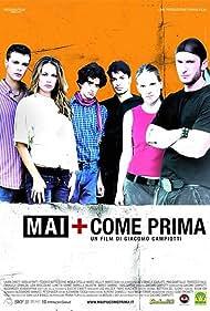 Mai + come prima (2005)