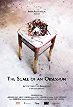 The Scale of an Obsession