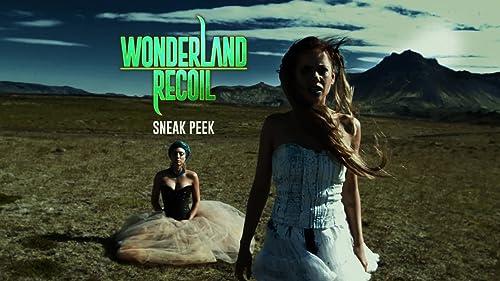 Wonderland Recoil (Sneak Peak)