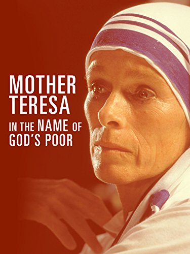 Mother Teresa: In the Name of God's Poor (1997)