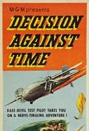 Decision Against Time(1957) Poster - Movie Forum, Cast, Reviews